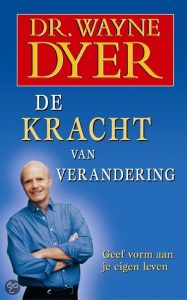 dr. Wayne Dyer, the power of intention, de kracht van de verandering