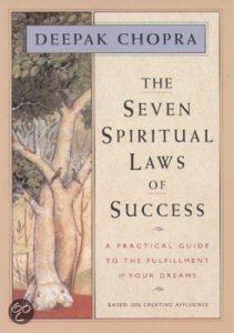 Deepak Chopra, the seven spirital laws of success, de zeven spirituele wetten van succes, creating affluence, leven in overvloed