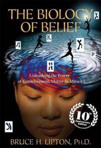 Bruce H. Lipton The biology of belief, De biologie van de overtuiging