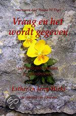 Esther Hicks, Jerry Hicks, Vraag en het wordt gegeven, Ask and it is given