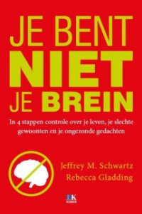 Jeffrey Schwartz en Rebecca Gladding je bent niet je brein